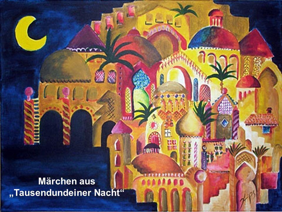 """""""Tausendundeiner Nacht"""