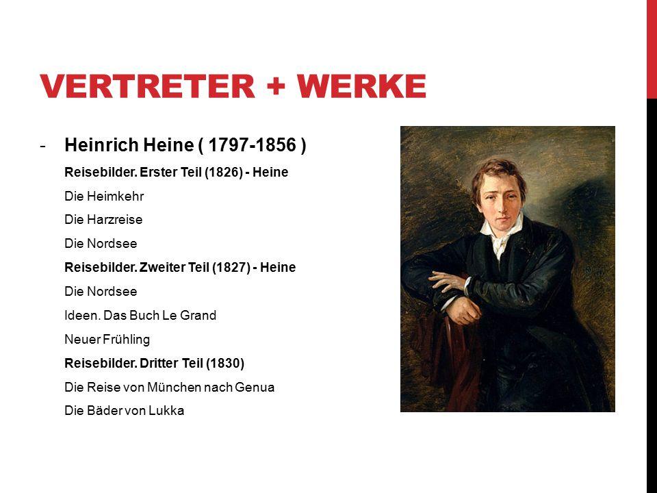 Vertreter + Werke Heinrich Heine ( 1797-1856 )