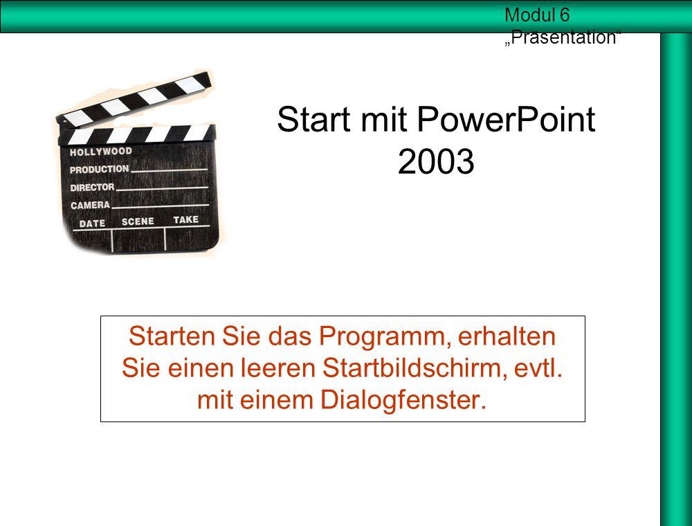 Start mit PowerPoint 2003 Starten Sie das Programm, erhalten Sie einen leeren Startbildschirm, evtl.