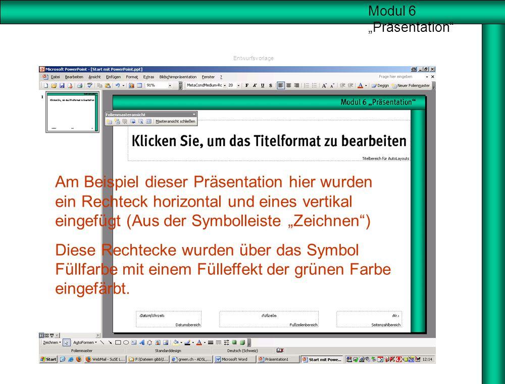 """Entwurfsvorlage Am Beispiel dieser Präsentation hier wurden ein Rechteck horizontal und eines vertikal eingefügt (Aus der Symbolleiste """"Zeichnen )"""
