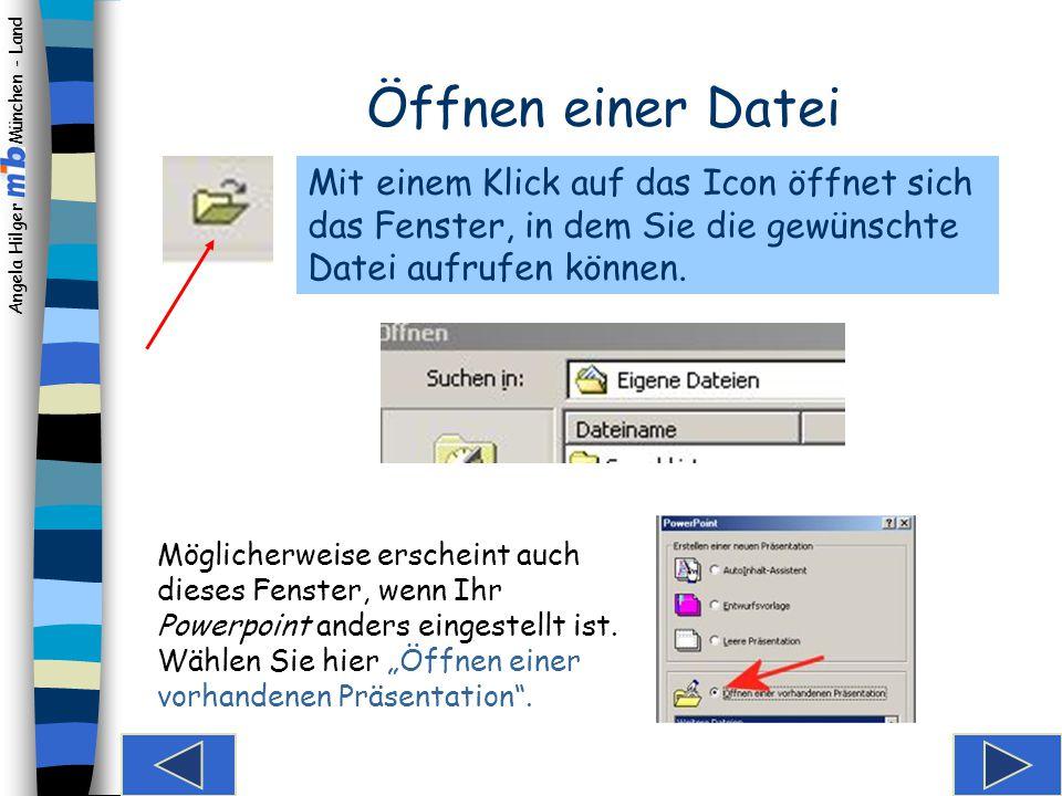 Öffnen einer Datei Mit einem Klick auf das Icon öffnet sich das Fenster, in dem Sie die gewünschte Datei aufrufen können.