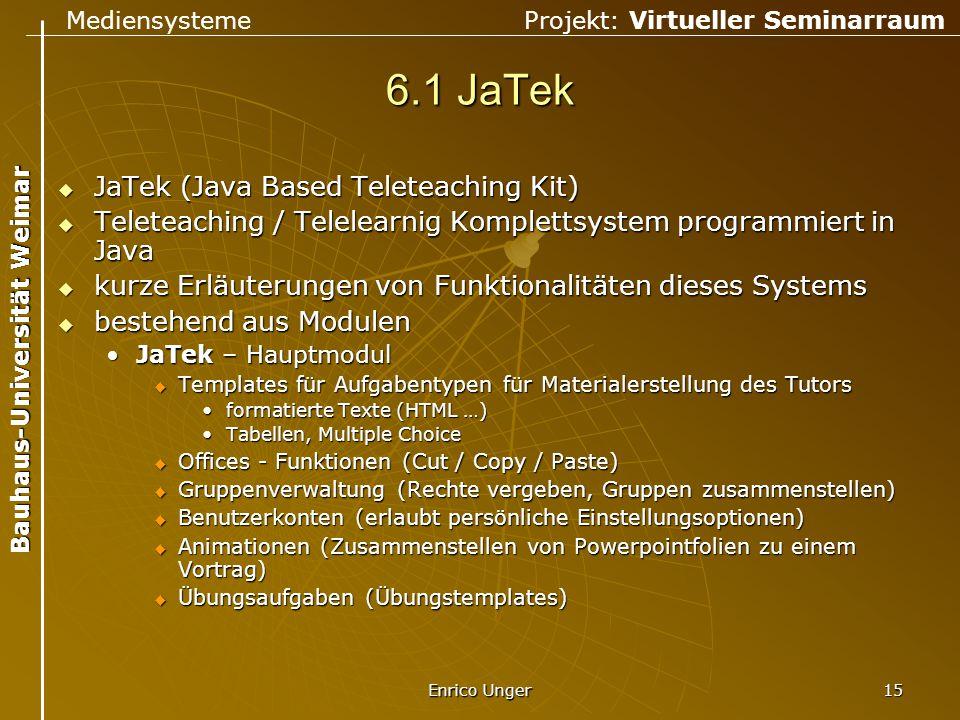 6.1 JaTek JaTek (Java Based Teleteaching Kit)