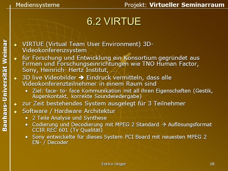 6.2 VIRTUE VIRTUE (Virtual Team User Environment) 3D- Videokonferenzsystem.