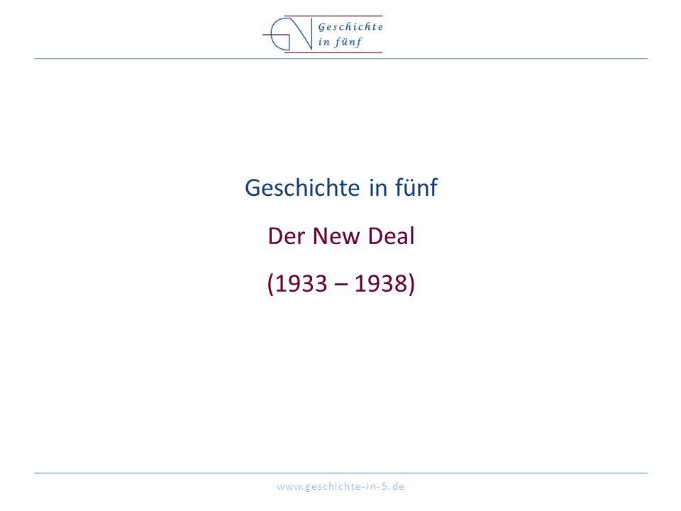 Geschichte in fünf Der New Deal (1933 – 1938)