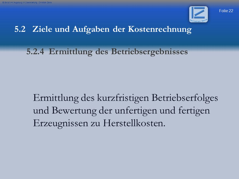 © Skript IHK Augsburg in Überarbeitung Christian Zerle