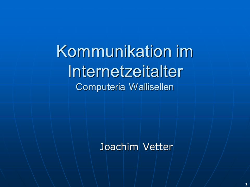 Kommunikation im Internetzeitalter Computeria Wallisellen
