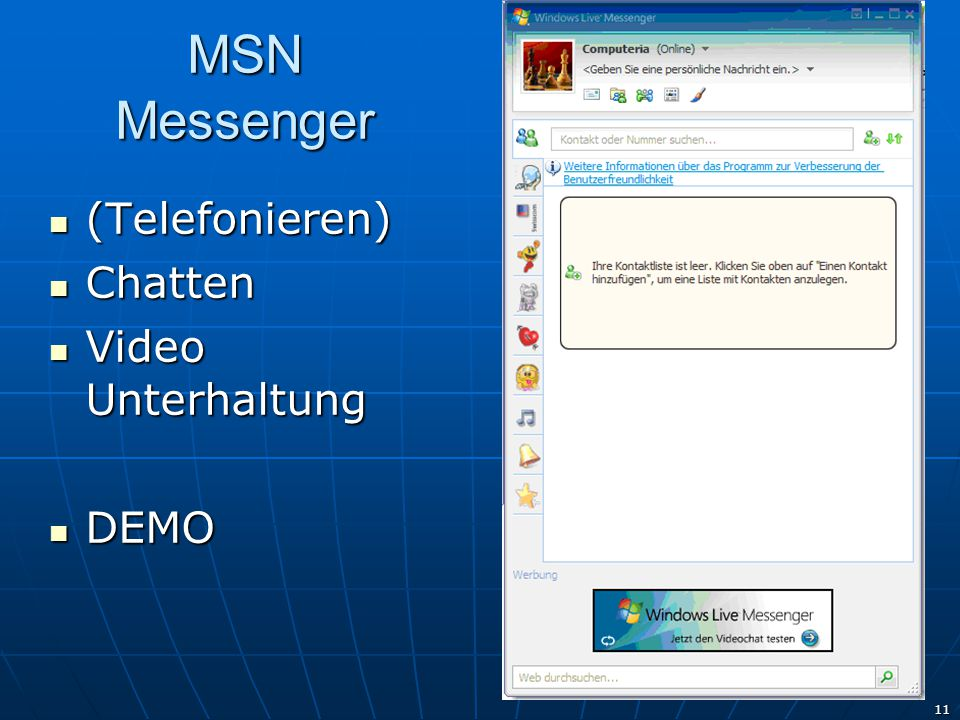 MSN Messenger (Telefonieren) Chatten Video Unterhaltung DEMO