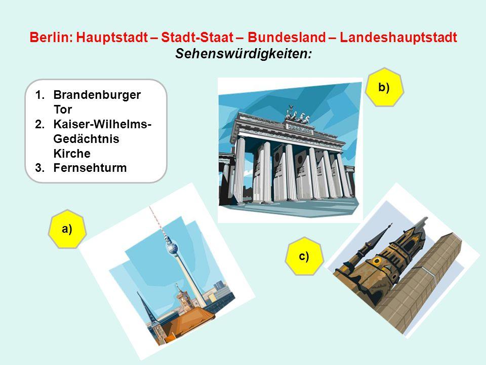Berlin: Hauptstadt – Stadt-Staat – Bundesland – Landeshauptstadt Sehenswürdigkeiten: