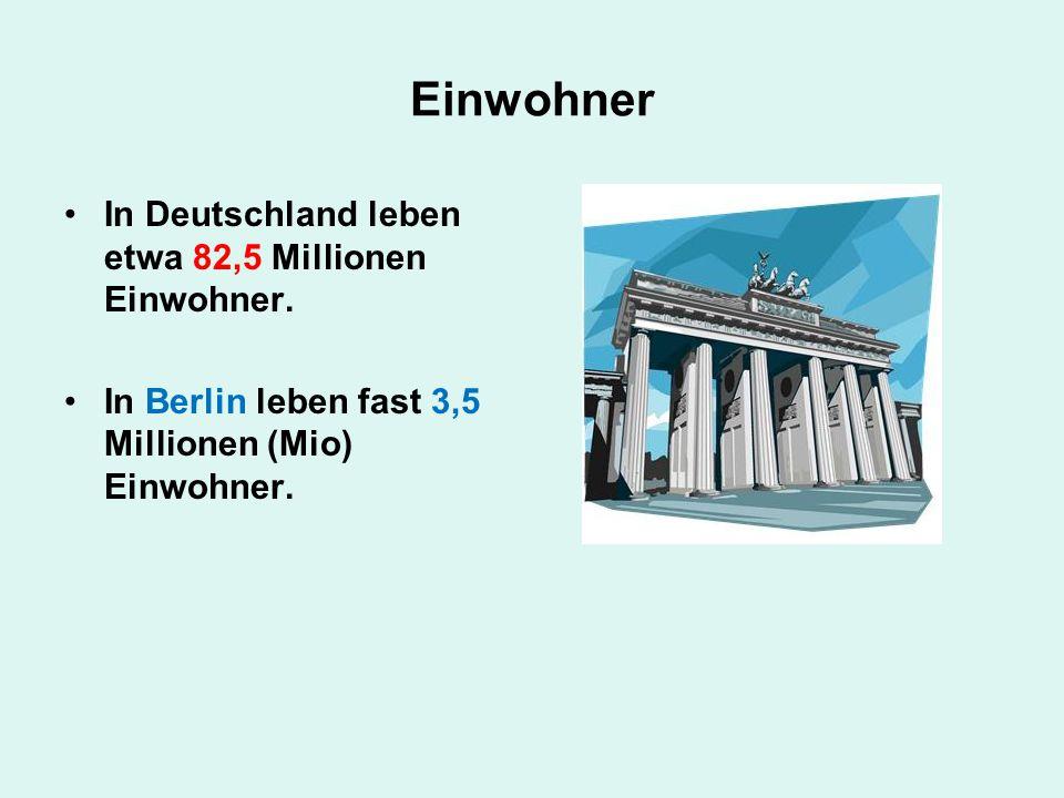 Einwohner In Deutschland leben etwa 82,5 Millionen Einwohner.