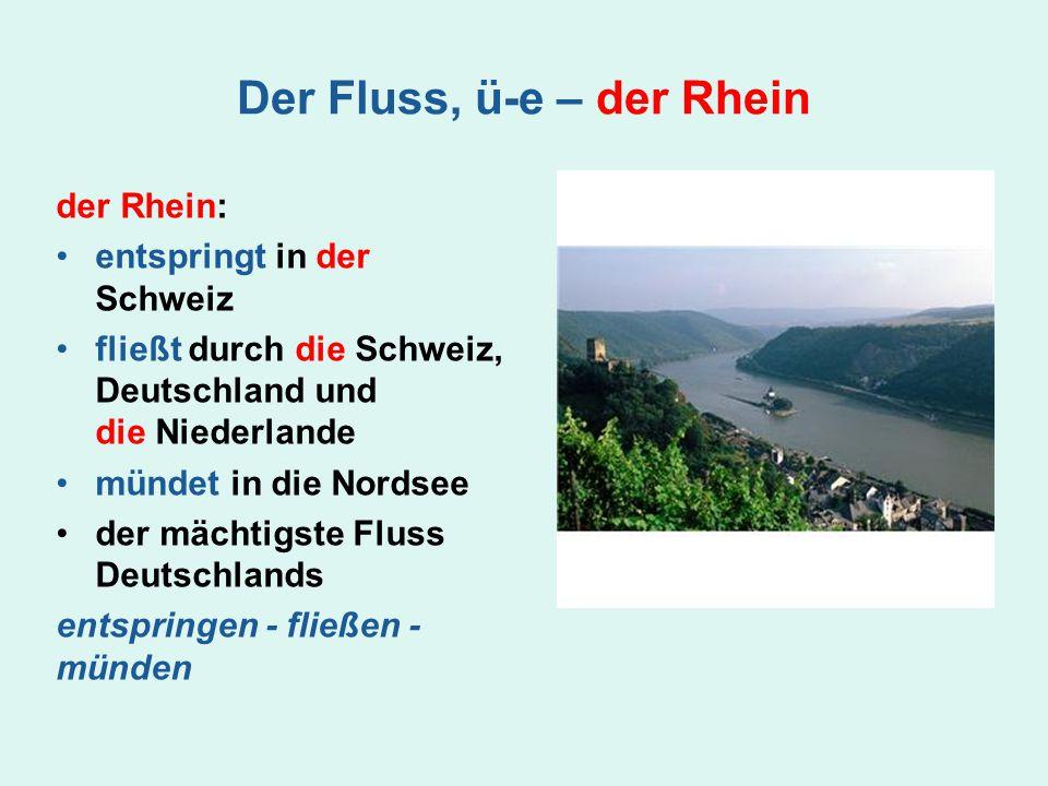Der Fluss, ü-e – der Rhein