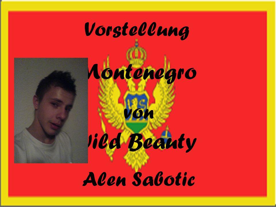 Vorstellung Montenegro von Wild Beauty Alen Sabotic