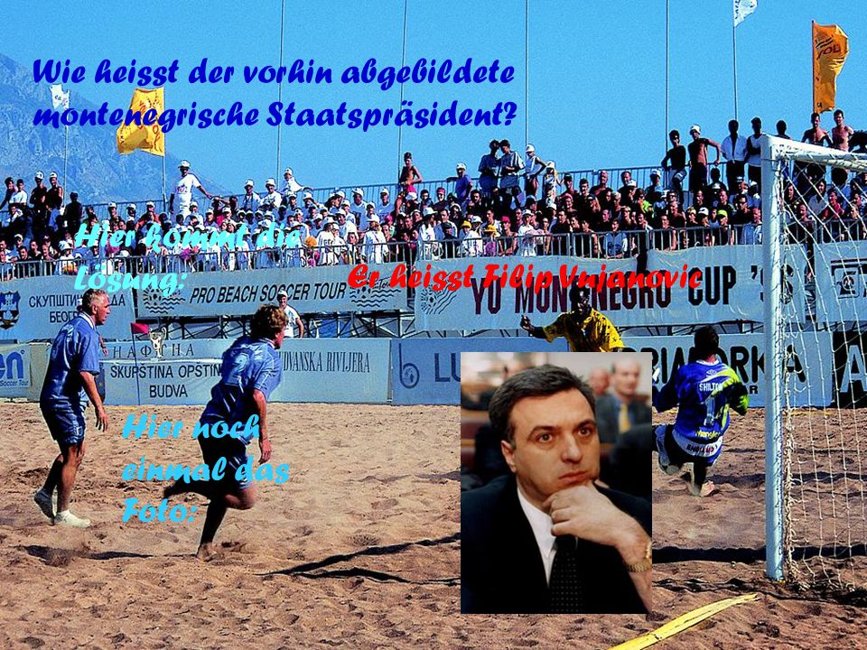 Wie heisst der vorhin abgebildete montenegrische Staatspräsident