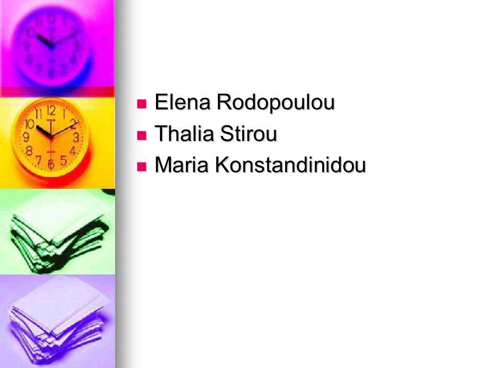 Elena Rodopoulou Thalia Stirou Maria Konstandinidou