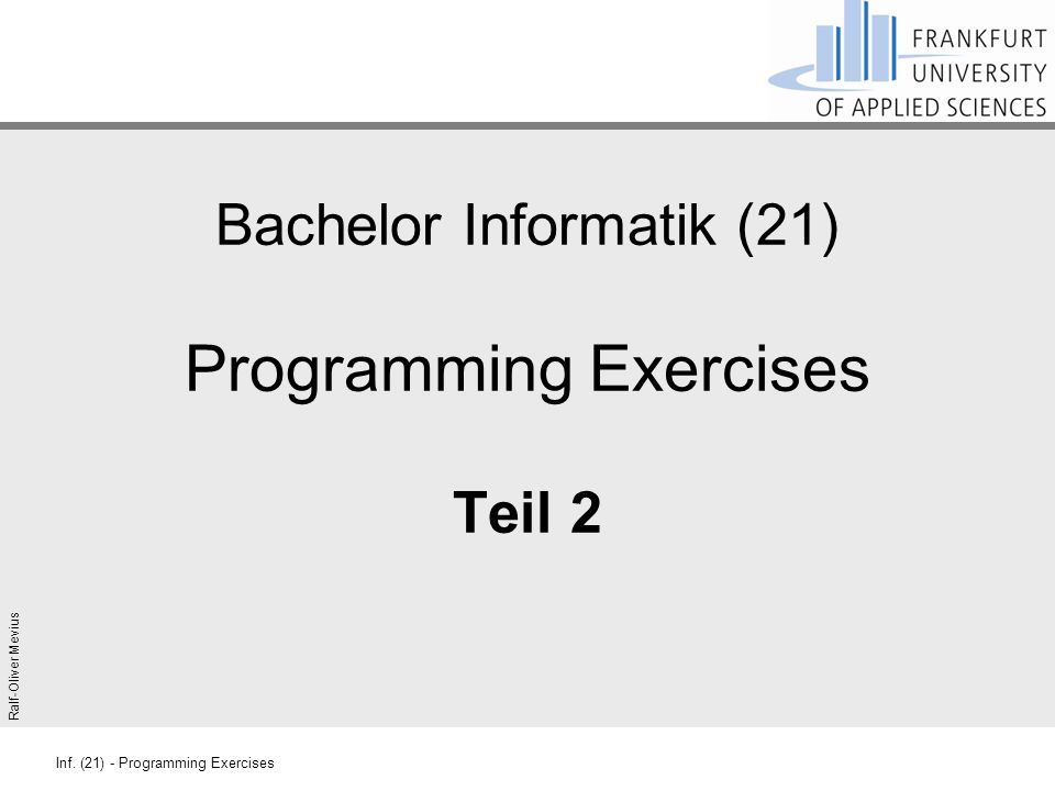 Bachelor Informatik (21) Programming Exercises Teil 2