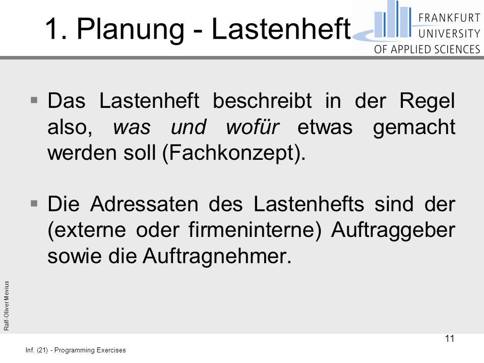 1. Planung - Lastenheft Das Lastenheft beschreibt in der Regel also, was und wofür etwas gemacht werden soll (Fachkonzept).