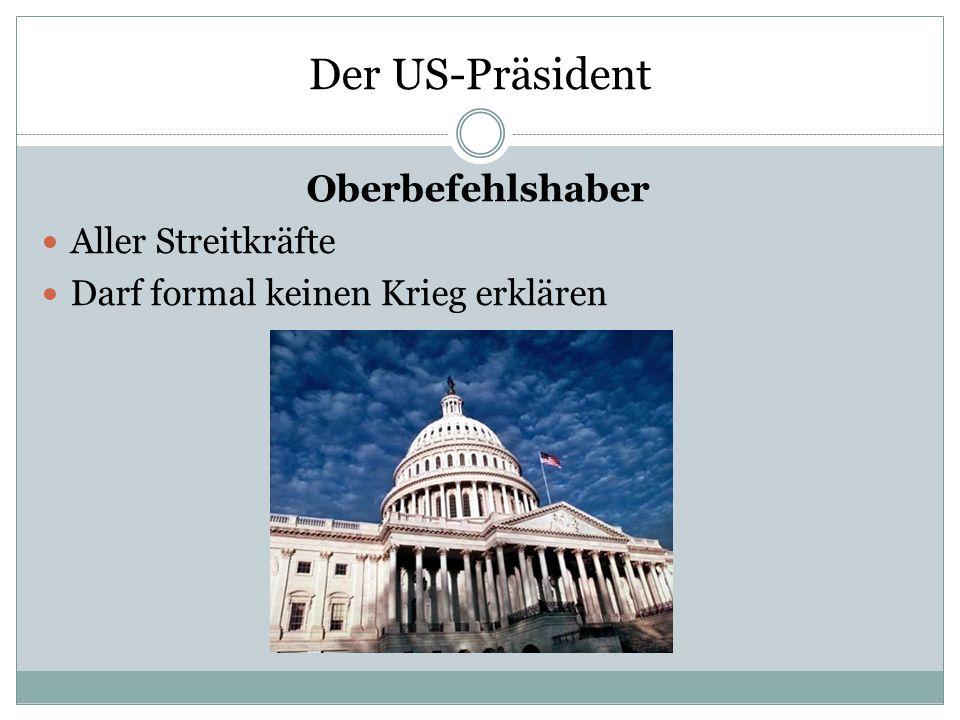 Der US-Präsident Oberbefehlshaber Aller Streitkräfte