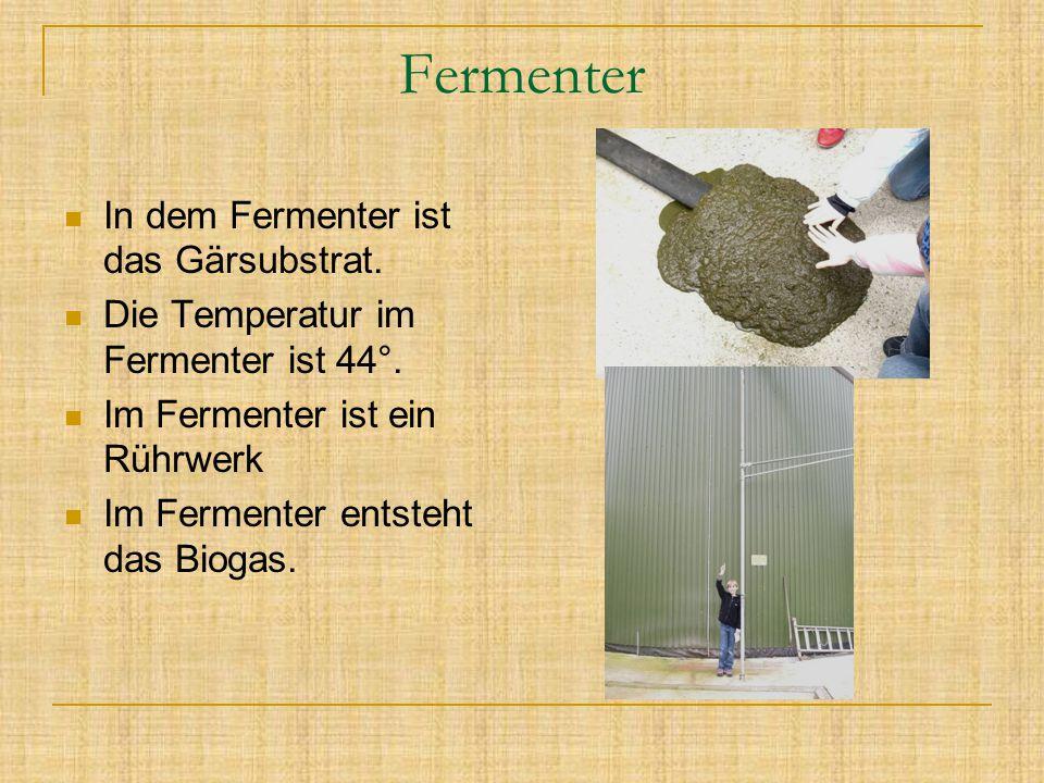 Fermenter In dem Fermenter ist das Gärsubstrat.