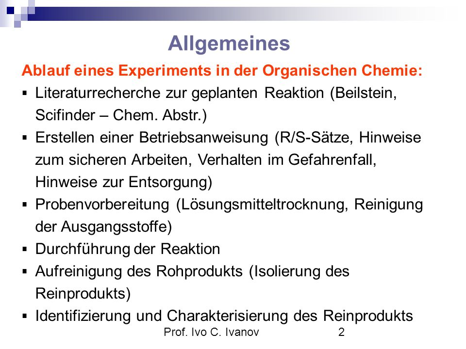 Allgemeines Ablauf eines Experiments in der Organischen Chemie: