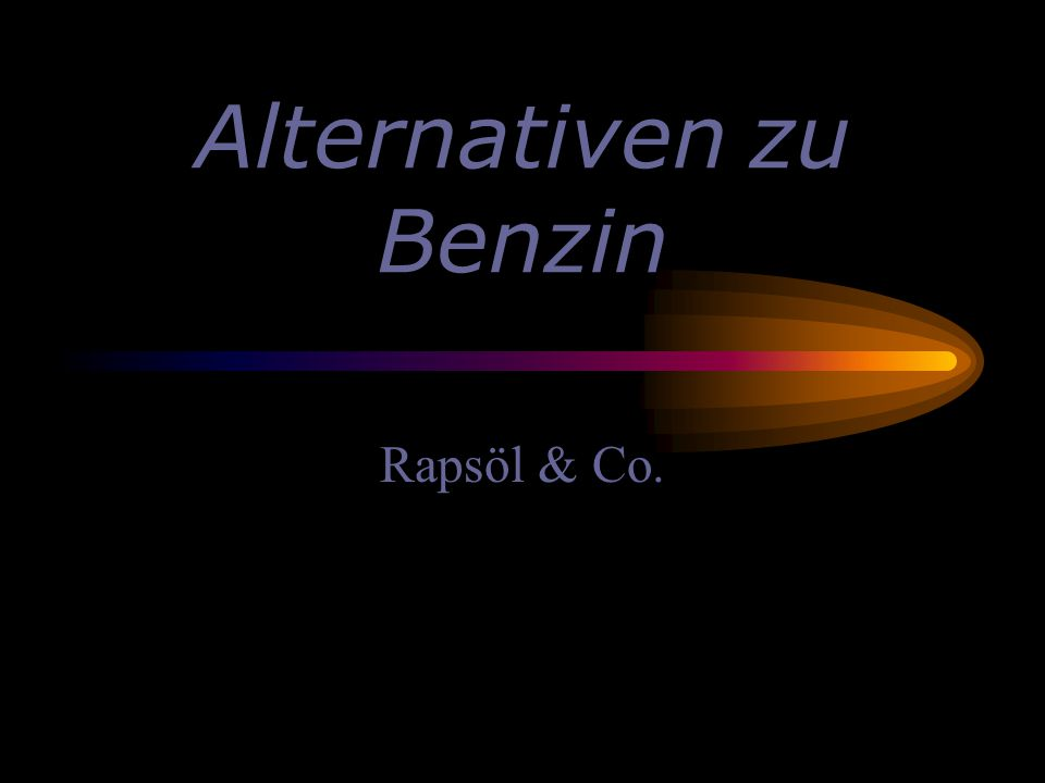 Alternativen zu Benzin