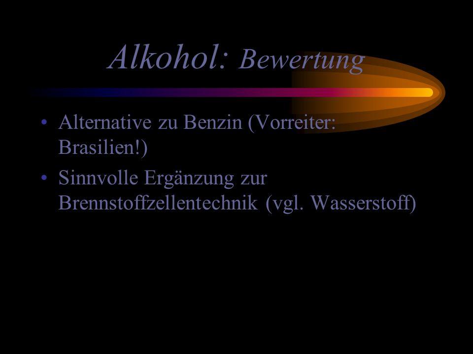 Alkohol: Bewertung Alternative zu Benzin (Vorreiter: Brasilien!)