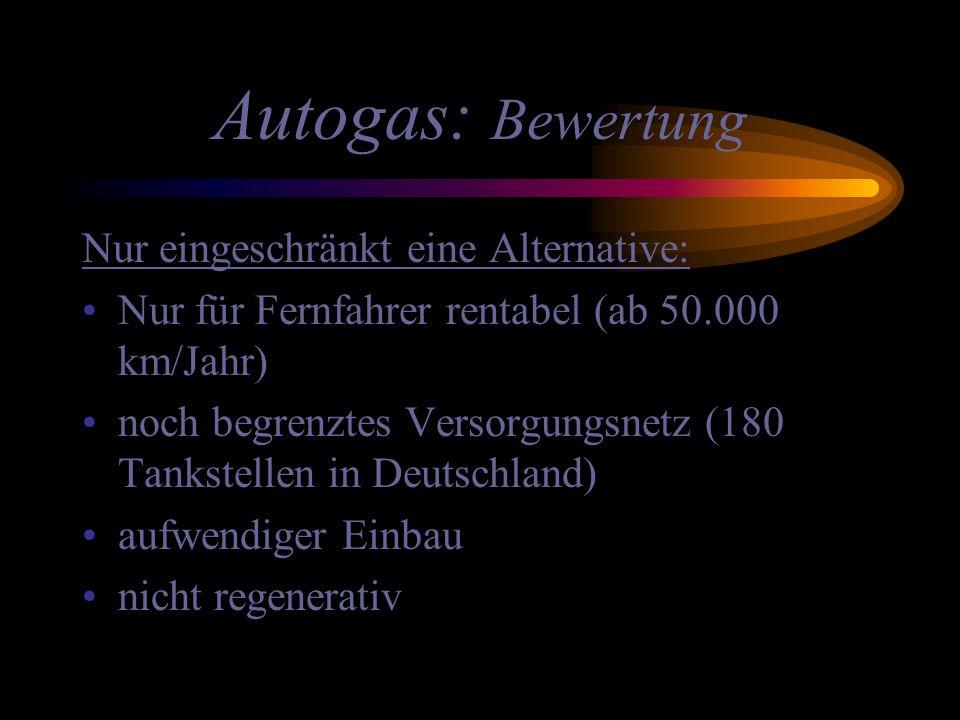 Autogas: Bewertung Nur eingeschränkt eine Alternative: