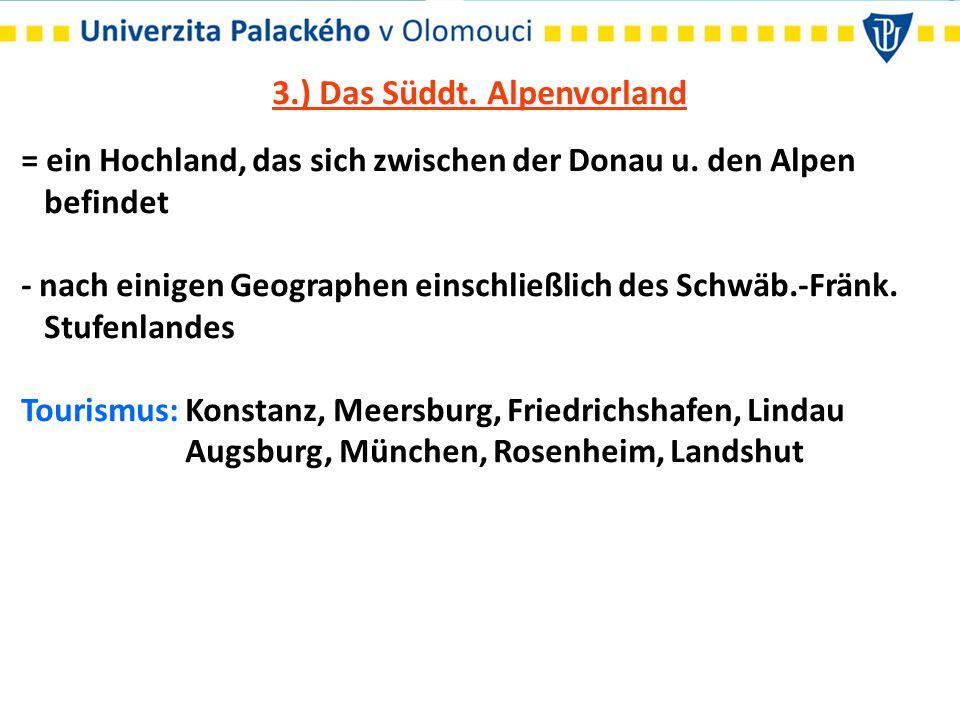 3.) Das Süddt. Alpenvorland