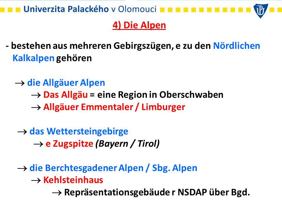 4) Die Alpen - bestehen aus mehreren Gebirgszügen, e zu den Nördlichen