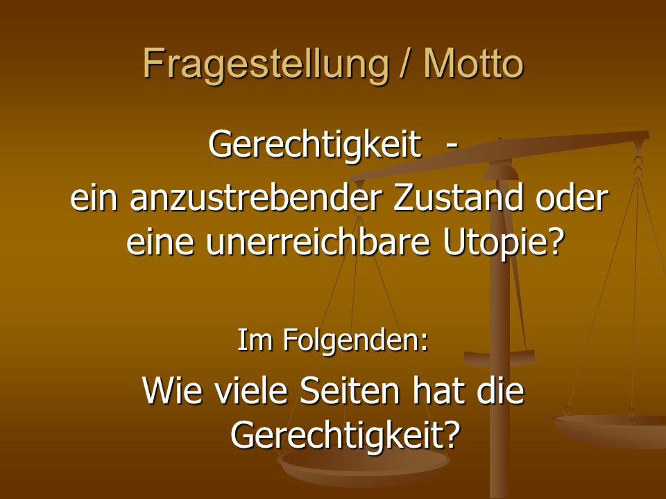 Fragestellung / Motto Gerechtigkeit -