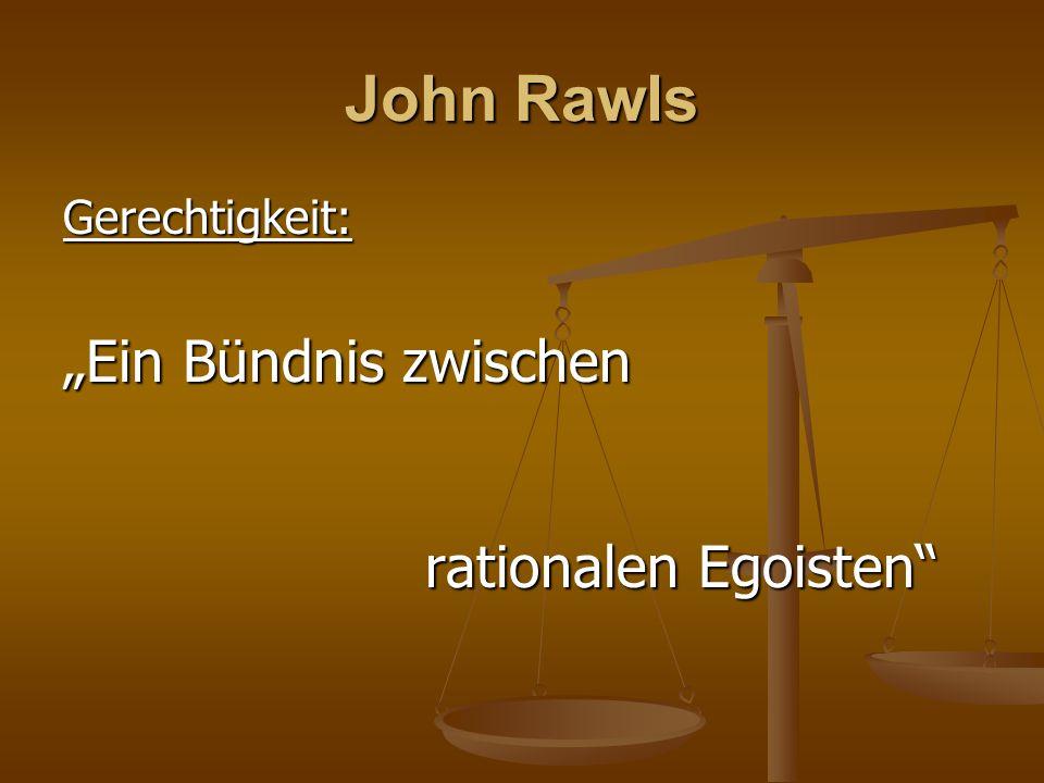 """John Rawls Gerechtigkeit: """"Ein Bündnis zwischen rationalen Egoisten"""