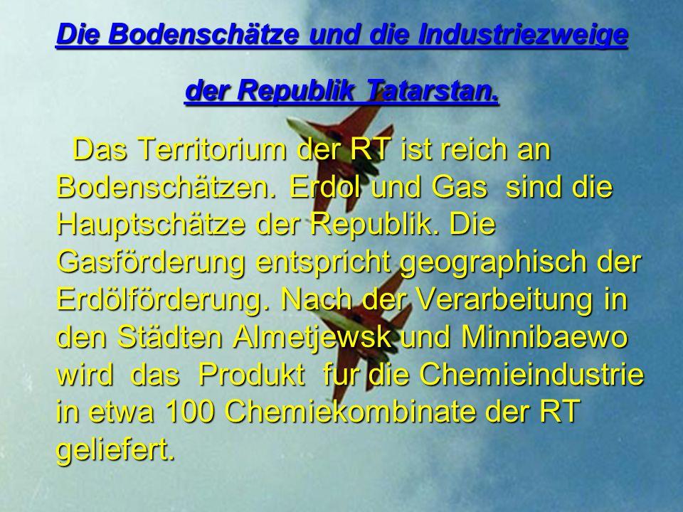 Die Bodenschätze und die Industriezweige der Republik Tatarstan.