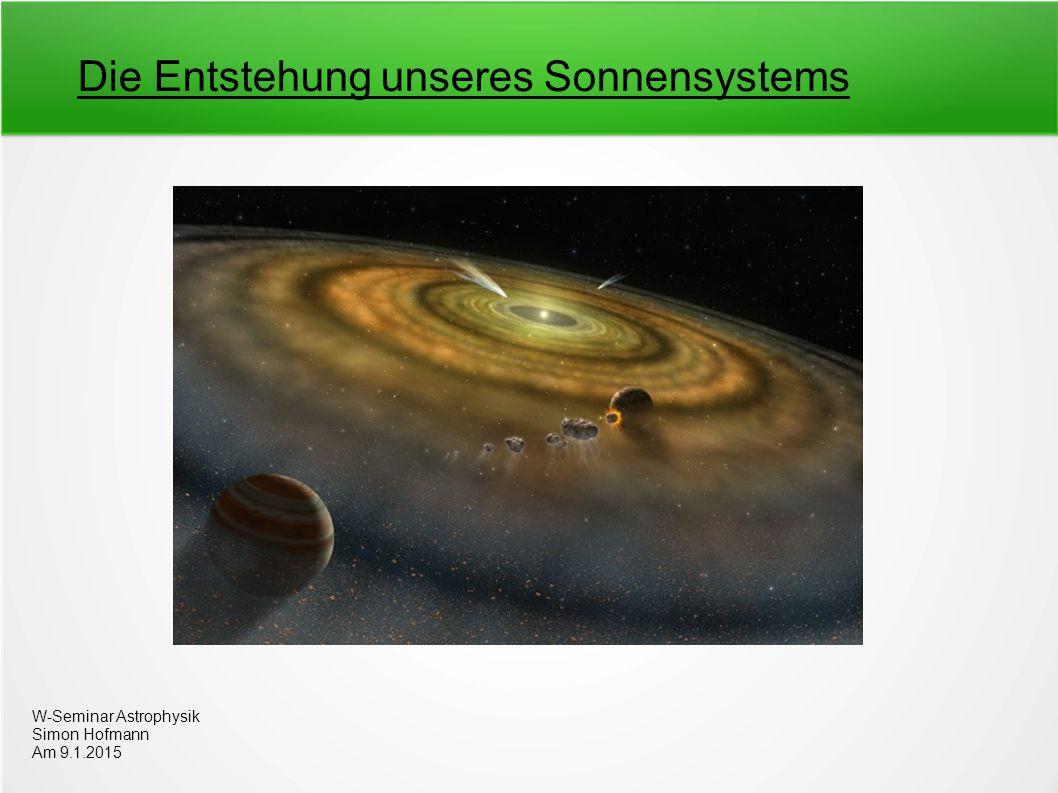 Die Entstehung unseres Sonnensystems