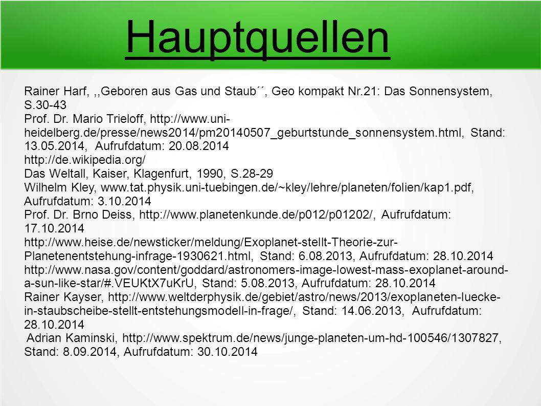Hauptquellen Rainer Harf, ,,Geboren aus Gas und Staub´´, Geo kompakt Nr.21: Das Sonnensystem, S.30-43.