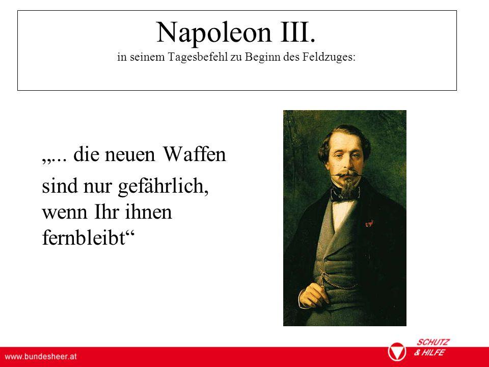 Napoleon III. in seinem Tagesbefehl zu Beginn des Feldzuges: