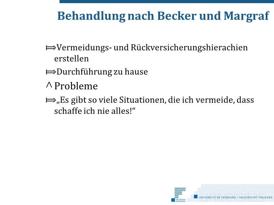 Behandlung nach Becker und Margraf