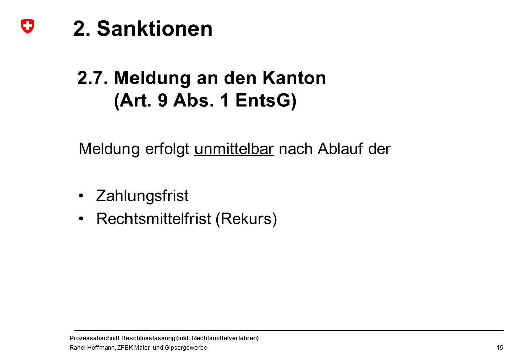 2. Sanktionen 2.7. Meldung an den Kanton (Art. 9 Abs. 1 EntsG)