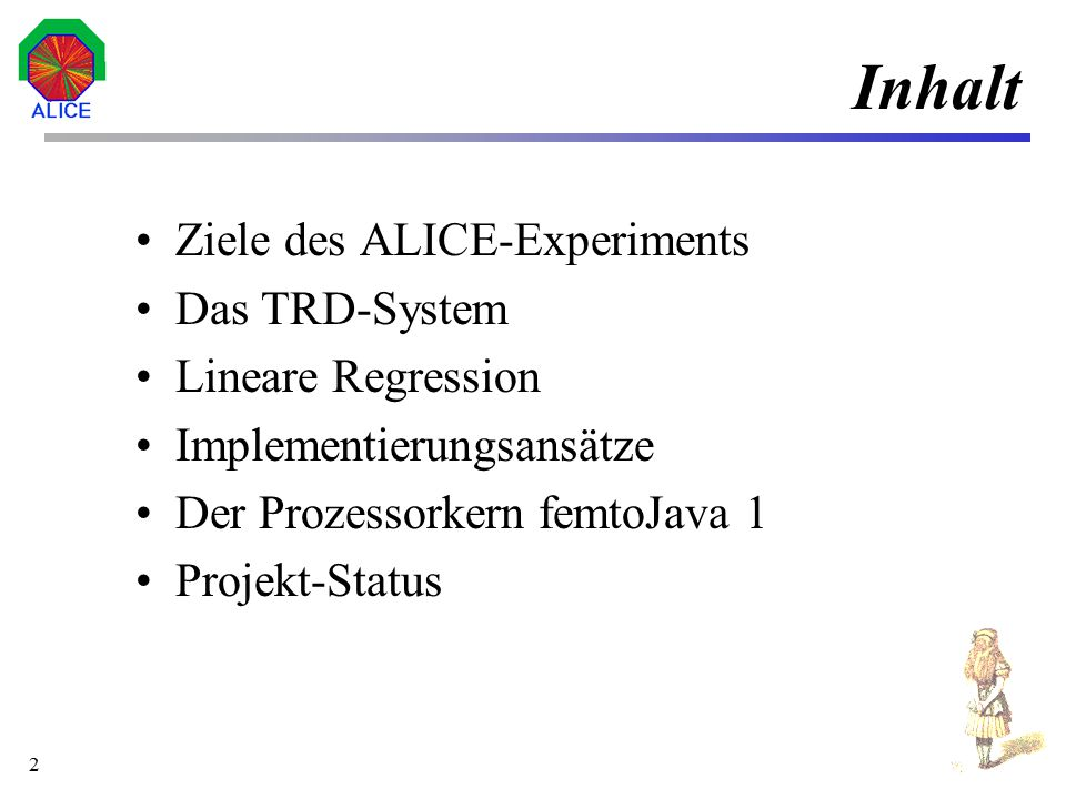 Inhalt Ziele des ALICE-Experiments Das TRD-System Lineare Regression