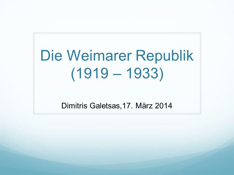 Die Weimarer Republik (1919 – 1933)