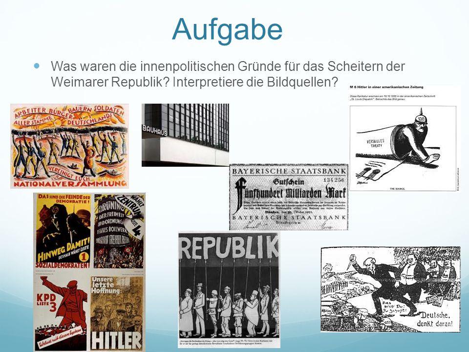Aufgabe Was waren die innenpolitischen Gründe für das Scheitern der Weimarer Republik.
