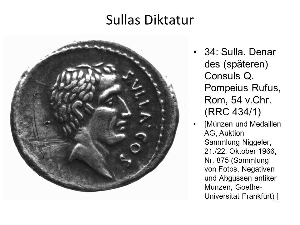 Sullas Diktatur 34: Sulla. Denar des (späteren) Consuls Q. Pompeius Rufus, Rom, 54 v.Chr. (RRC 434/1)