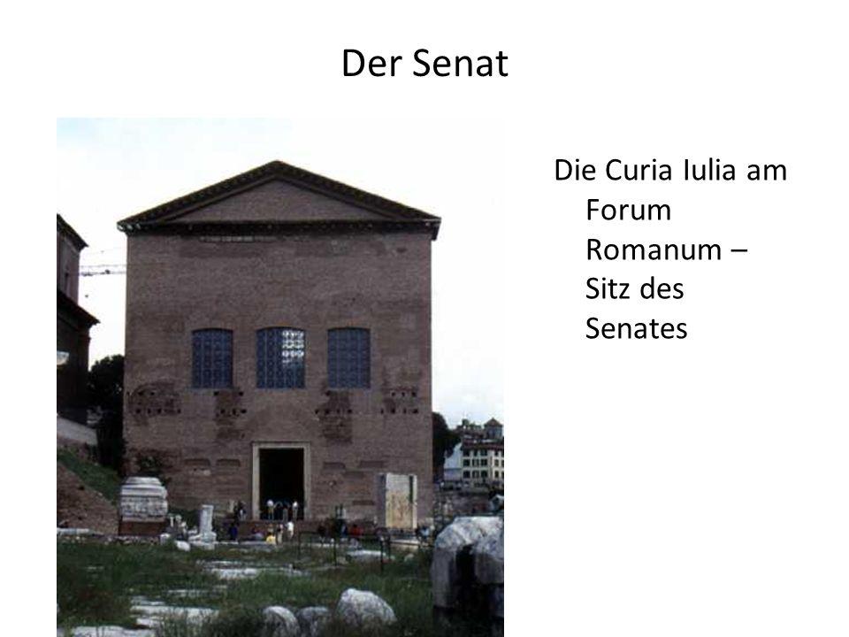 Der Senat Die Curia Iulia am Forum Romanum – Sitz des Senates