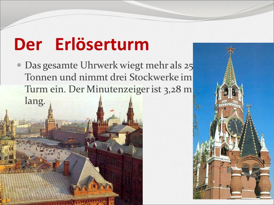 Der Erlöserturm Das gesamte Uhrwerk wiegt mehr als 25 Tonnen und nimmt drei Stockwerke im Turm ein.