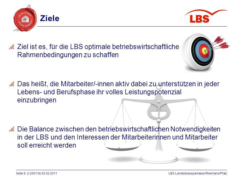 Ziele Ziel ist es, für die LBS optimale betriebswirtschaftliche Rahmenbedingungen zu schaffen.