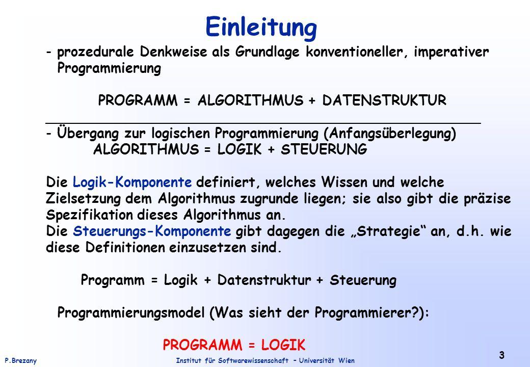 Einleitung prozedurale Denkweise als Grundlage konventioneller, imperativer. Programmierung. PROGRAMM = ALGORITHMUS + DATENSTRUKTUR.