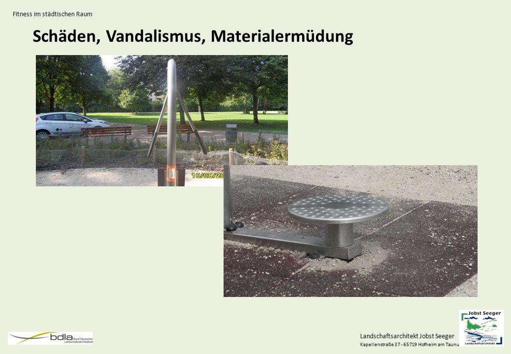 Schäden, Vandalismus, Materialermüdung