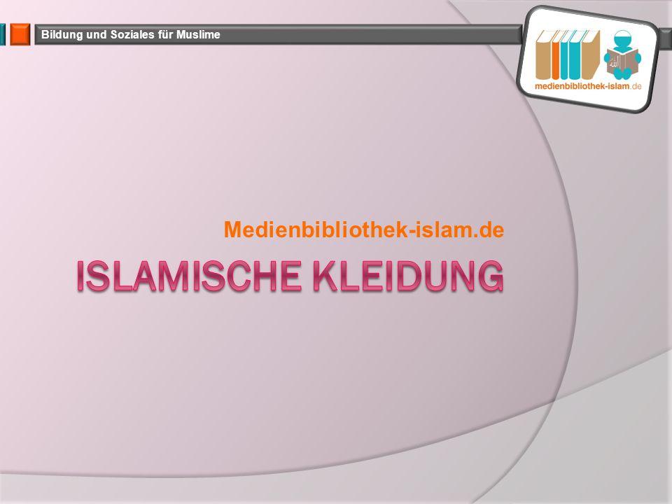 Medienbibliothek-islam.de Islamische Kleidung