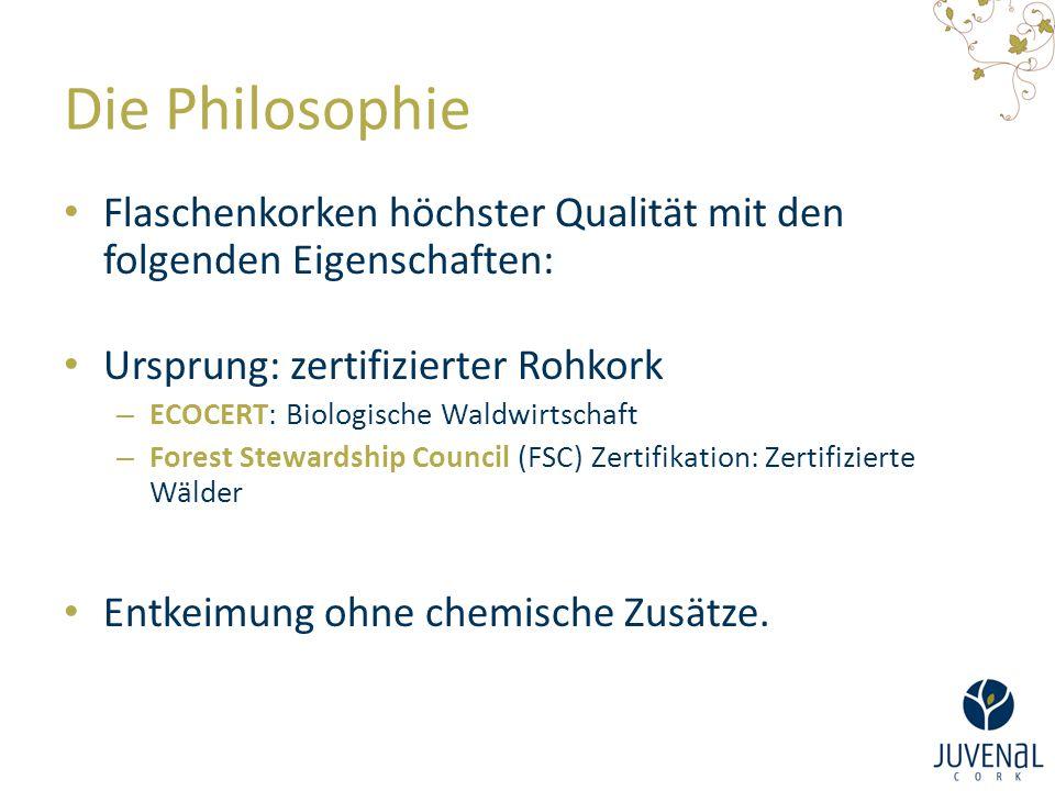 Die Philosophie Flaschenkorken höchster Qualität mit den folgenden Eigenschaften: Ursprung: zertifizierter Rohkork.