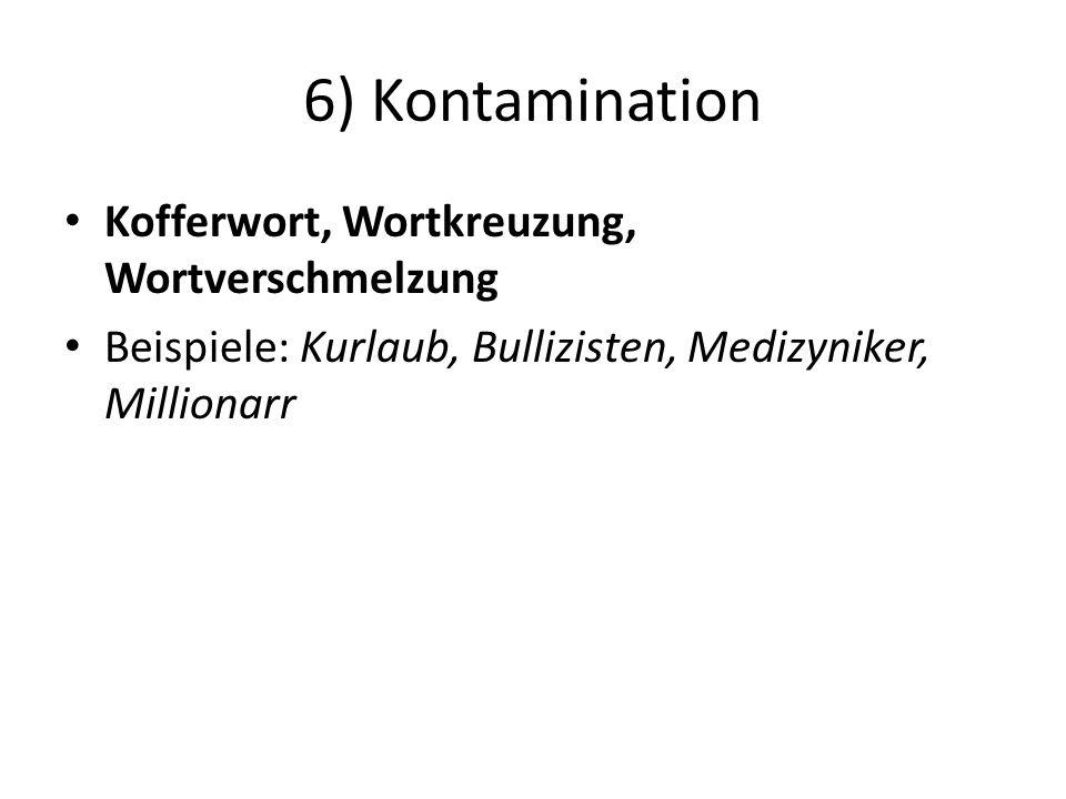 6) Kontamination Kofferwort, Wortkreuzung, Wortverschmelzung