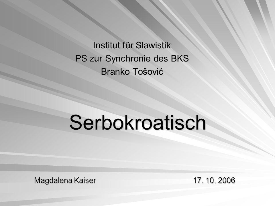 Institut für Slawistik PS zur Synchronie des BKS Branko Tošović