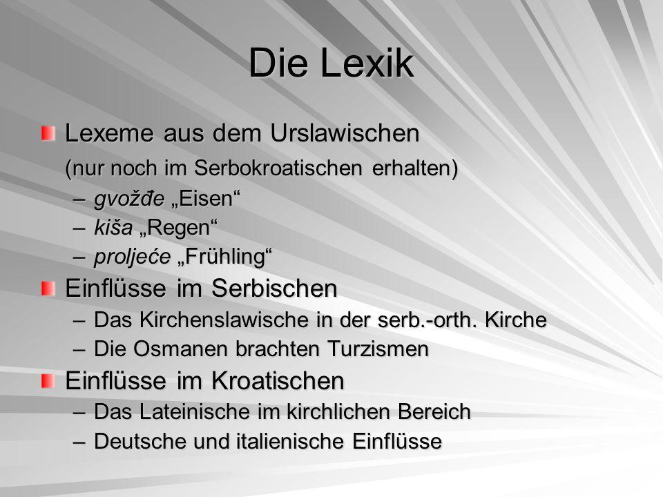 Die Lexik Lexeme aus dem Urslawischen