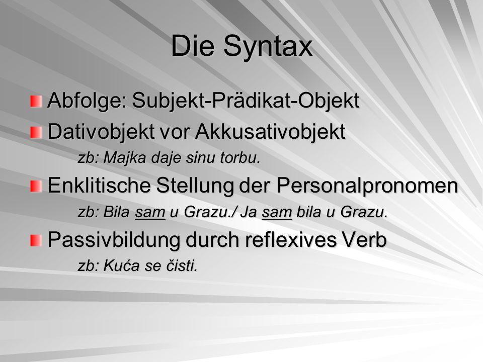 Die Syntax Abfolge: Subjekt-Prädikat-Objekt